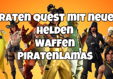 Piraten Lamas, Piraten Helden und neue Waffen – Fortnite Roadmap
